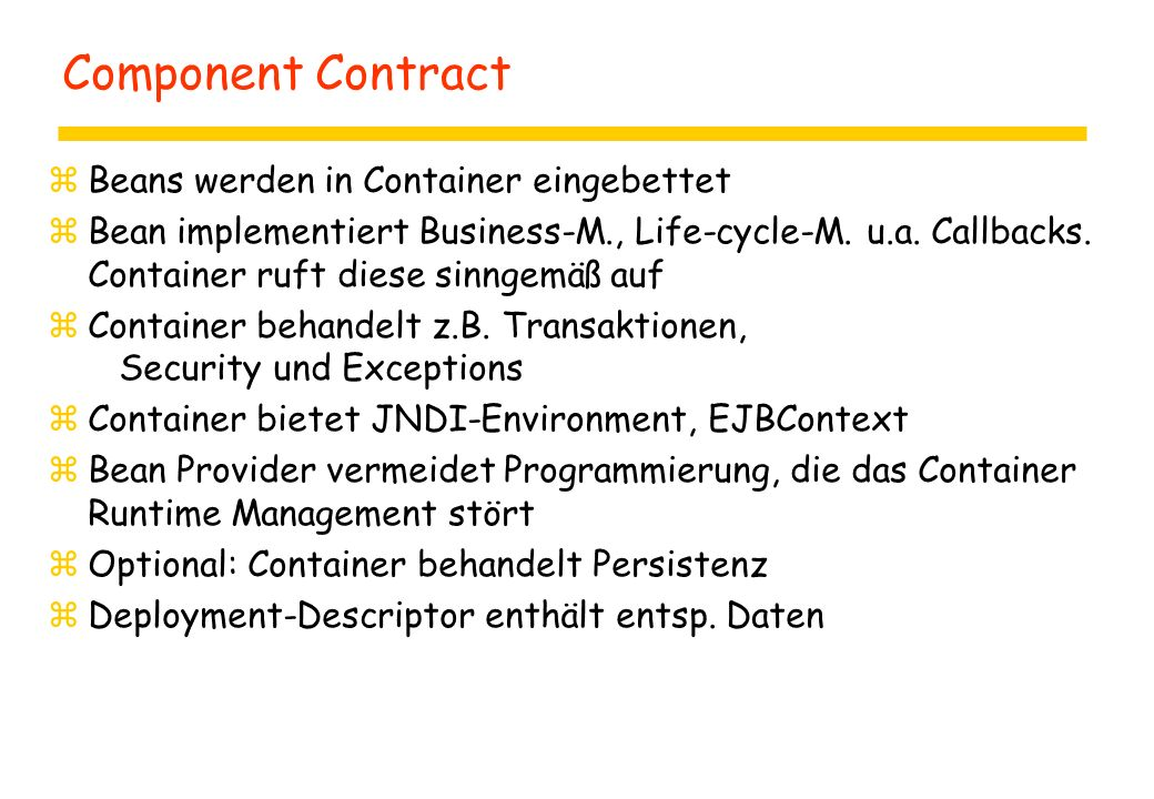 Component Contract zBeans werden in Container eingebettet zBean implementiert Business-M., Life-cycle-M.
