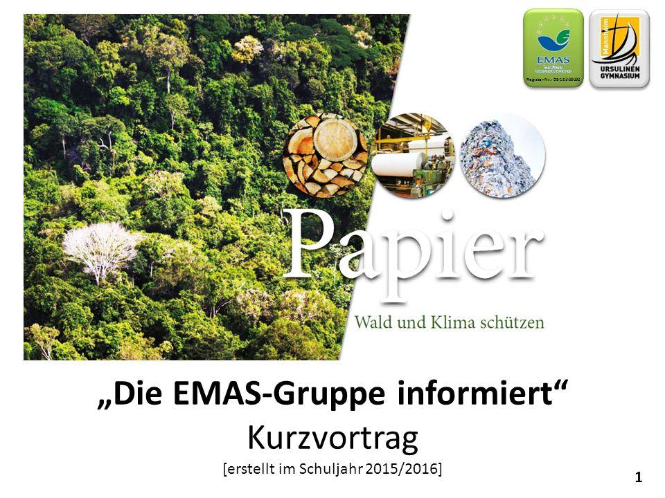 """""""Die EMAS-Gruppe informiert"""" Kurzvortrag [erstellt im Schuljahr 2015/2016] 1 Register-Nr.: DE-153-00092"""