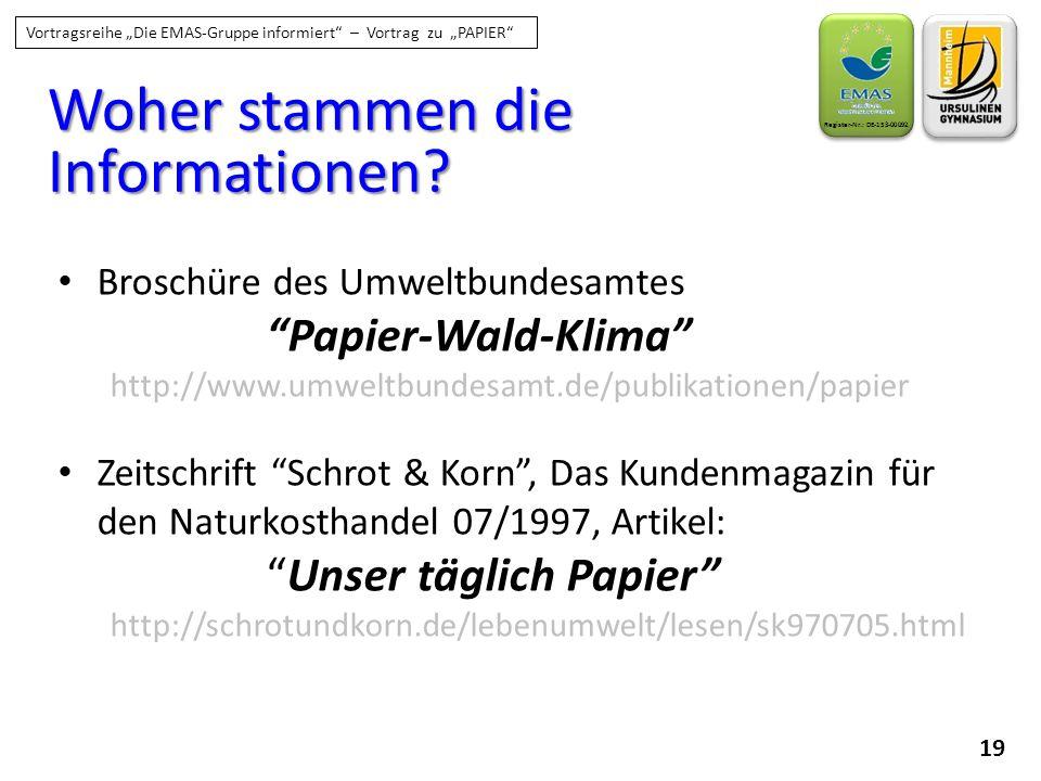 """19 Register-Nr.: DE-153-00092 Vortragsreihe """"Die EMAS-Gruppe informiert"""" – Vortrag zu """"PAPIER"""" Woher stammen die Informationen? Broschüre des Umweltbu"""