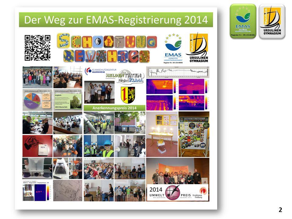 """Wir sind mit unserer Schule seit November 2014 """"EMAS-registriert Welche Ziele haben wir."""