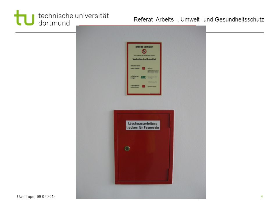 Uwe Tepe, 09.07.2012 Referat Arbeits -, Umwelt- und Gesundheitsschutz 10 Betrieblich-organisatorischer Brandschutz