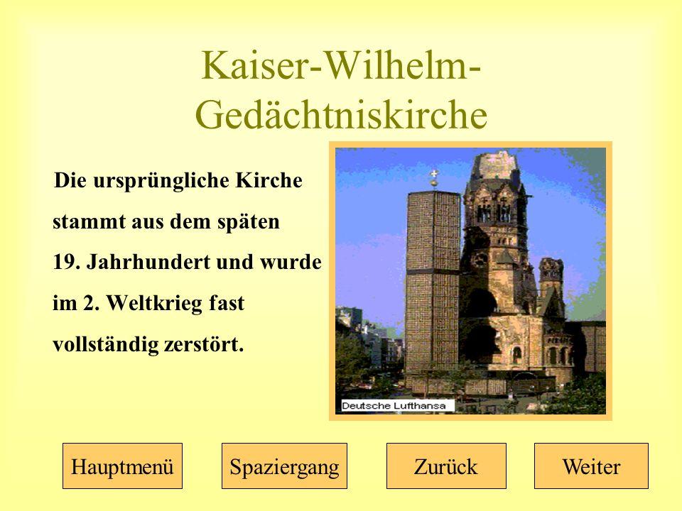 Kaiser-Wilhelm- Gedächtniskirche Die ursprüngliche Kirche stammt aus dem späten 19.