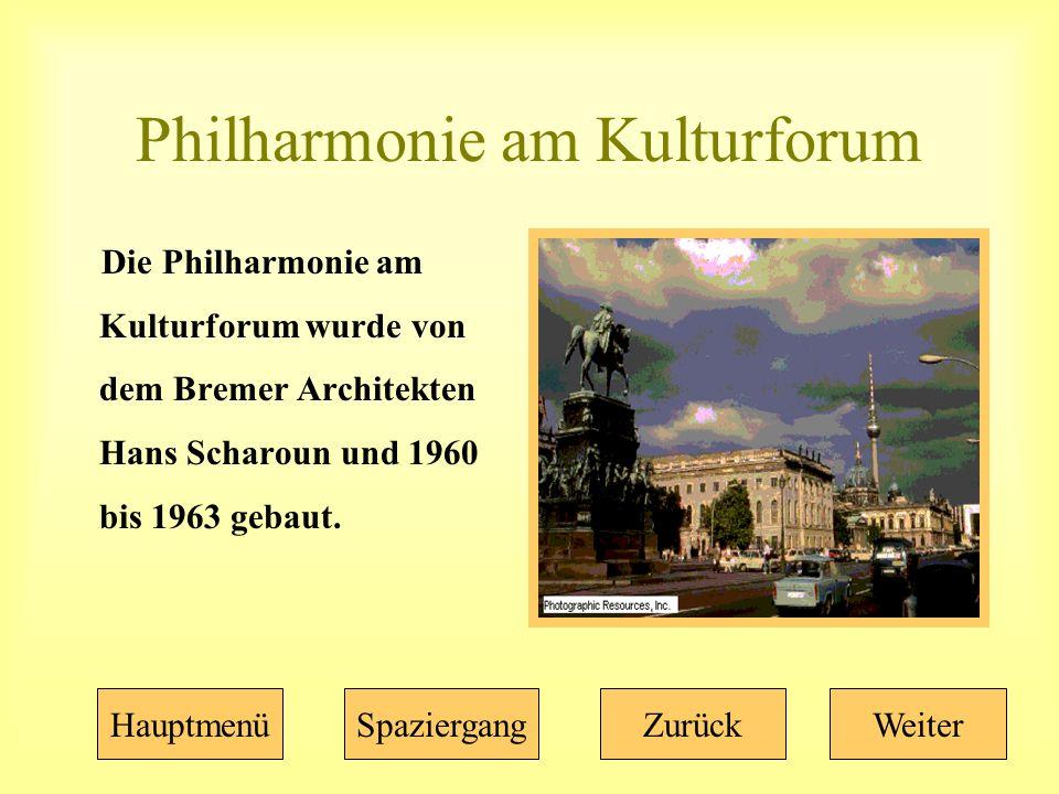 Philharmonie am Kulturforum Die Philharmonie am Kulturforum wurde von dem Bremer Architekten Hans Scharoun und 1960 bis 1963 gebaut.