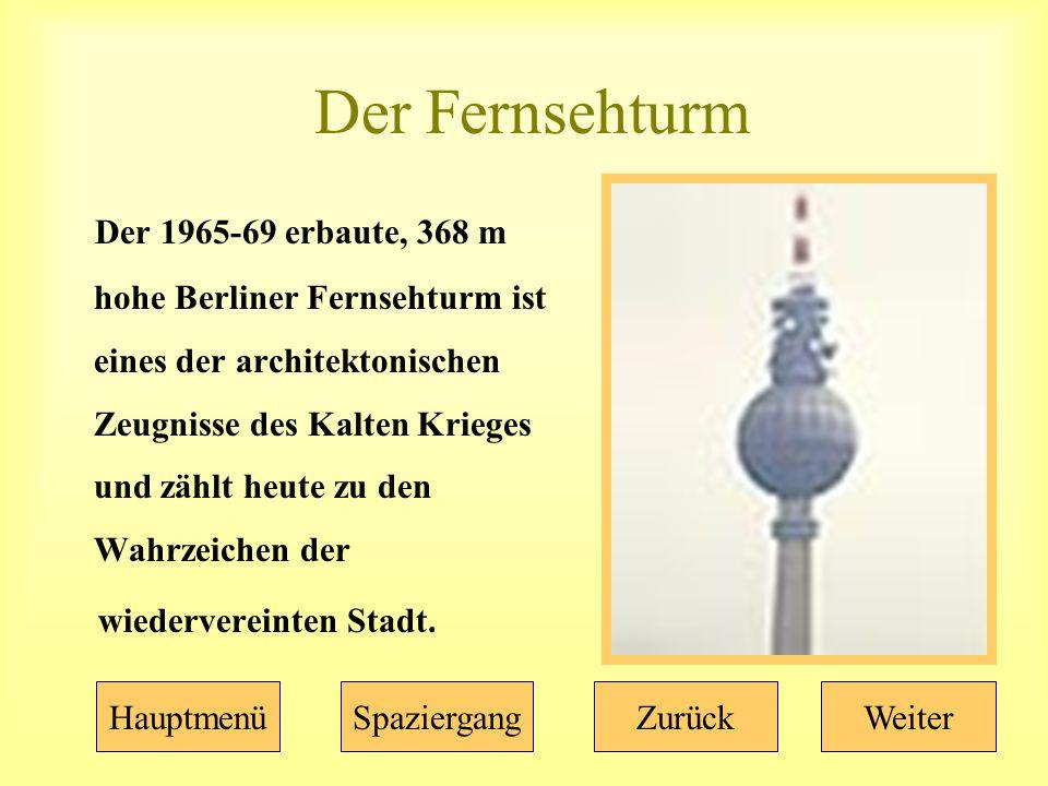 Der Fernsehturm Der 1965-69 erbaute, 368 m hohe Berliner Fernsehturm ist eines der architektonischen Zeugnisse des Kalten Krieges und zählt heute zu den Wahrzeichen der wiedervereinten Stadt.