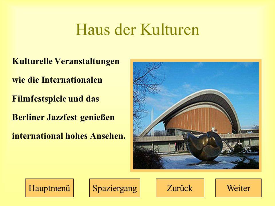 Haus der Kulturen Kulturelle Veranstaltungen wie die Internationalen Filmfestspiele und das Berliner Jazzfest genießen international hohes Ansehen.