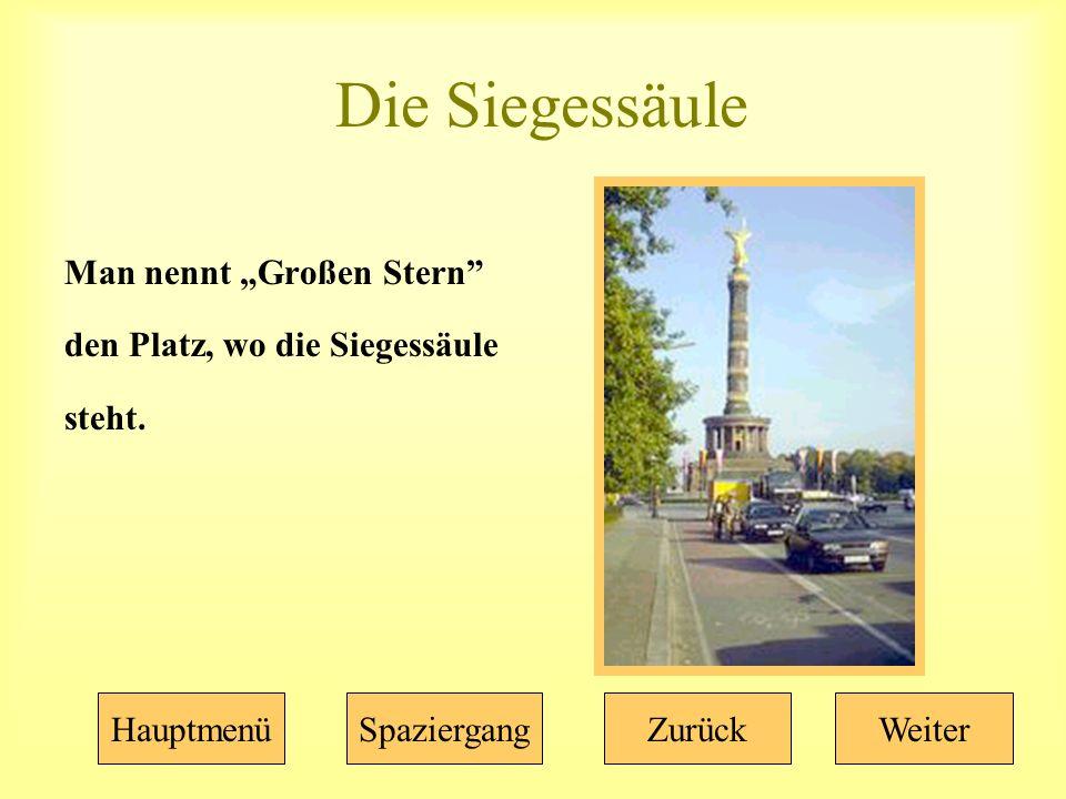 """Die Siegessäule Man nennt """"Großen Stern den Platz, wo die Siegessäule steht."""