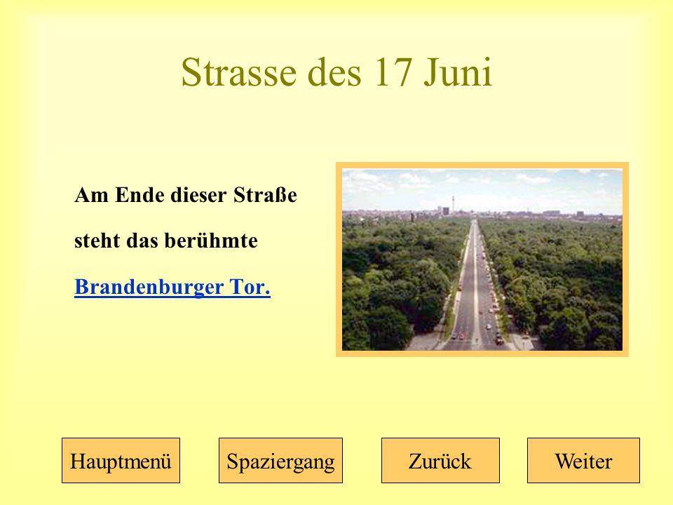 Strasse des 17 Juni Am Ende dieser Straße steht das berühmte Brandenburger Tor.
