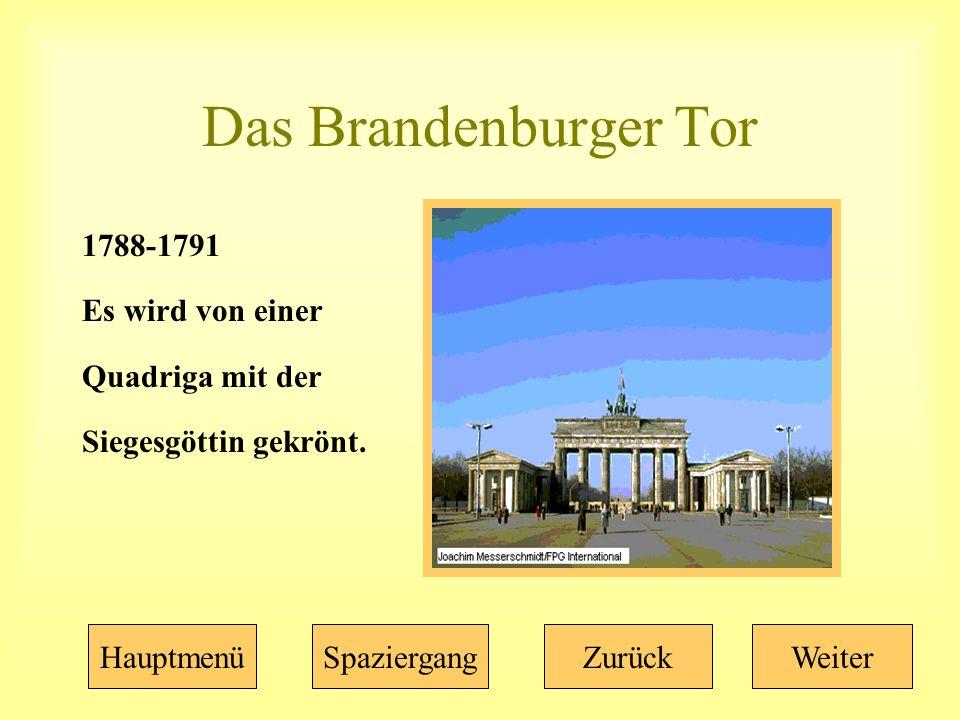 Das Brandenburger Tor 1788-1791 Es wird von einer Quadriga mit der Siegesgöttin gekrönt.