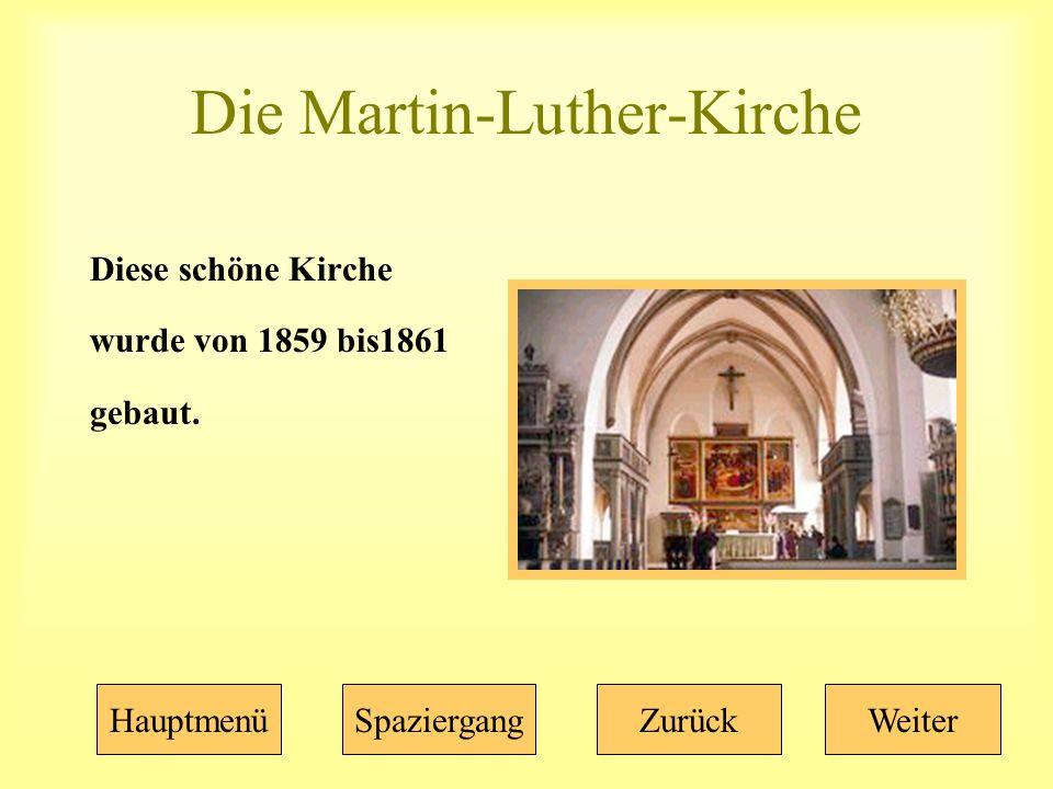 Die Martin-Luther-Kirche Diese schöne Kirche wurde von 1859 bis1861 gebaut.
