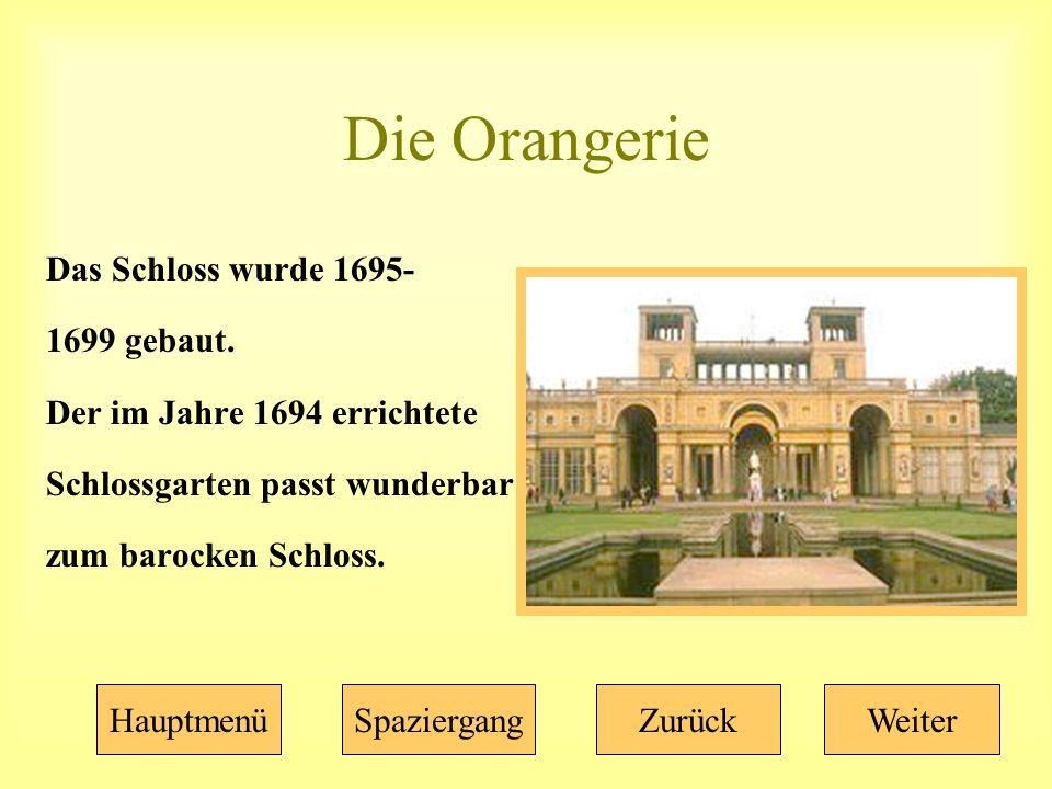 Die Orangerie Das Schloss wurde 1695- 1699 gebaut.