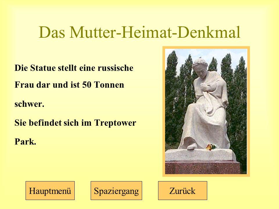 Das Mutter-Heimat-Denkmal Die Statue stellt eine russische Frau dar und ist 50 Tonnen schwer.