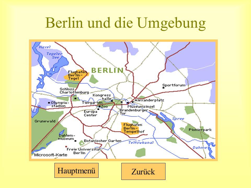Berlin und die Umgebung Zurück Hauptmenü