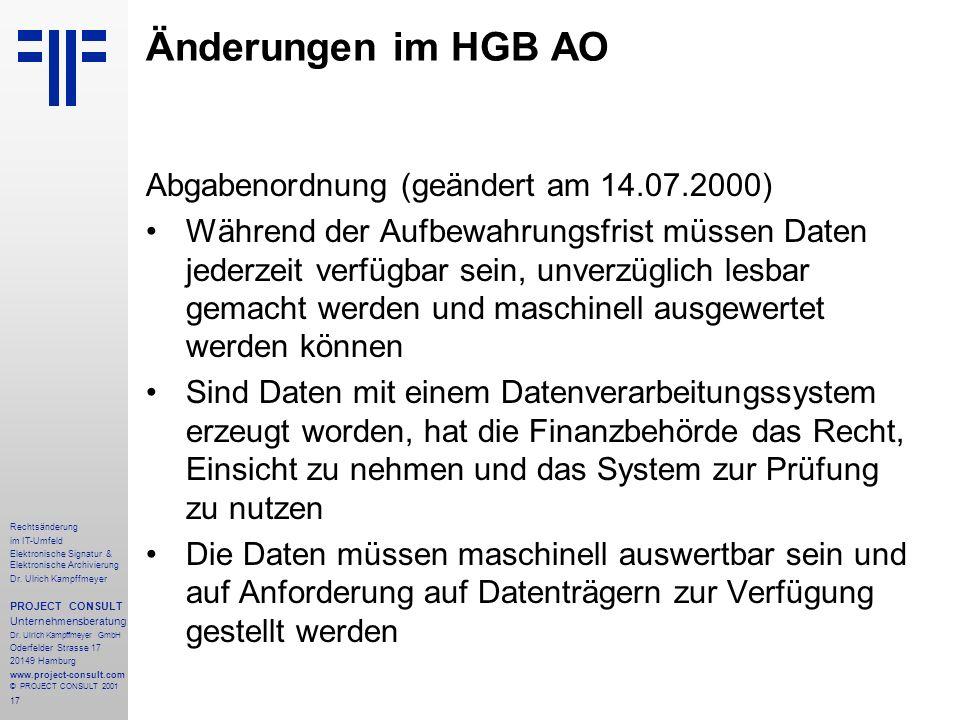 17 Rechtsänderung im IT-Umfeld Elektronische Signatur & Elektronische Archivierung Dr. Ulrich Kampffmeyer PROJECT CONSULT Unternehmensberatung Dr. Ulr