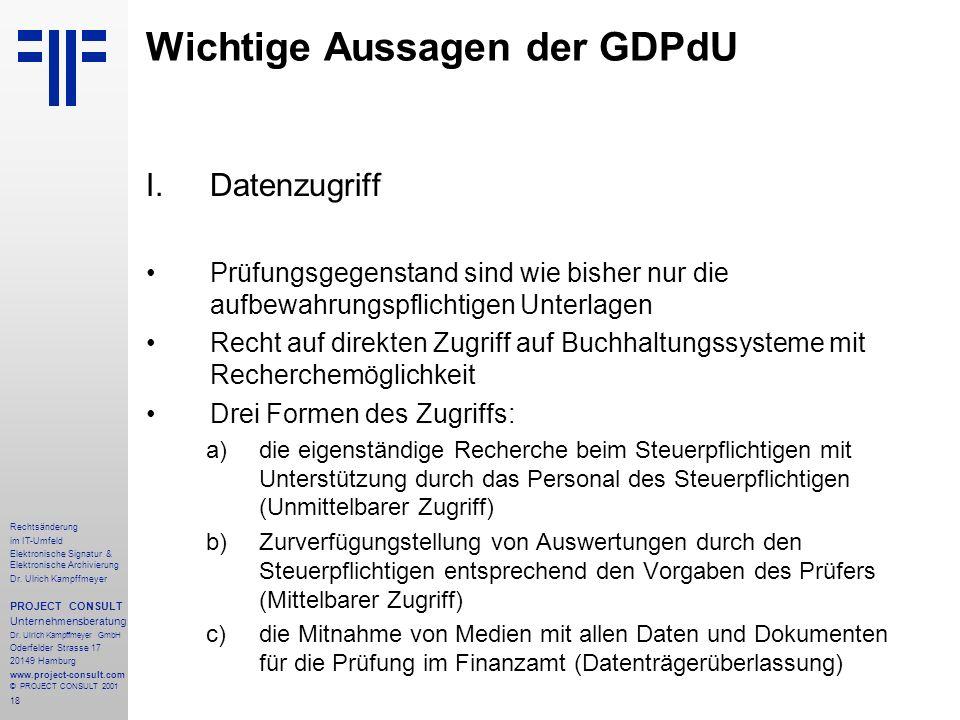 18 Rechtsänderung im IT-Umfeld Elektronische Signatur & Elektronische Archivierung Dr. Ulrich Kampffmeyer PROJECT CONSULT Unternehmensberatung Dr. Ulr