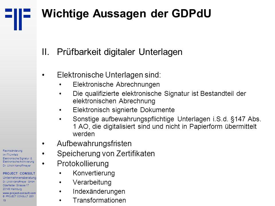 19 Rechtsänderung im IT-Umfeld Elektronische Signatur & Elektronische Archivierung Dr. Ulrich Kampffmeyer PROJECT CONSULT Unternehmensberatung Dr. Ulr