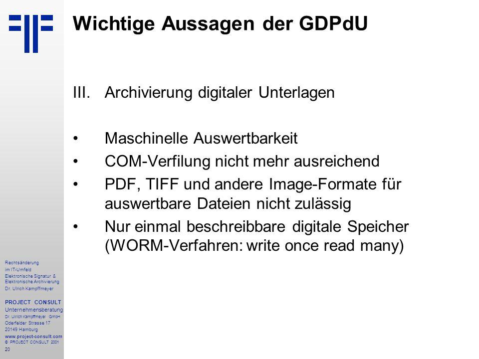 20 Rechtsänderung im IT-Umfeld Elektronische Signatur & Elektronische Archivierung Dr. Ulrich Kampffmeyer PROJECT CONSULT Unternehmensberatung Dr. Ulr
