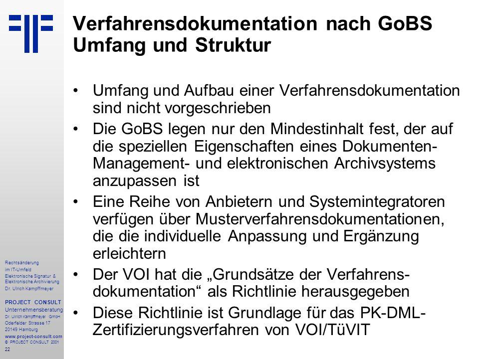 22 Rechtsänderung im IT-Umfeld Elektronische Signatur & Elektronische Archivierung Dr. Ulrich Kampffmeyer PROJECT CONSULT Unternehmensberatung Dr. Ulr