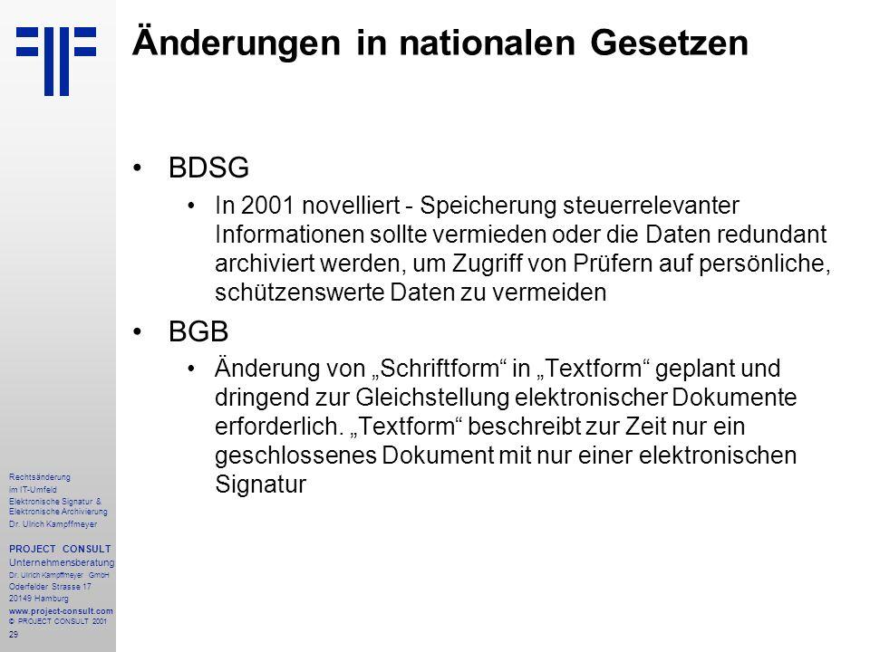 29 Rechtsänderung im IT-Umfeld Elektronische Signatur & Elektronische Archivierung Dr. Ulrich Kampffmeyer PROJECT CONSULT Unternehmensberatung Dr. Ulr