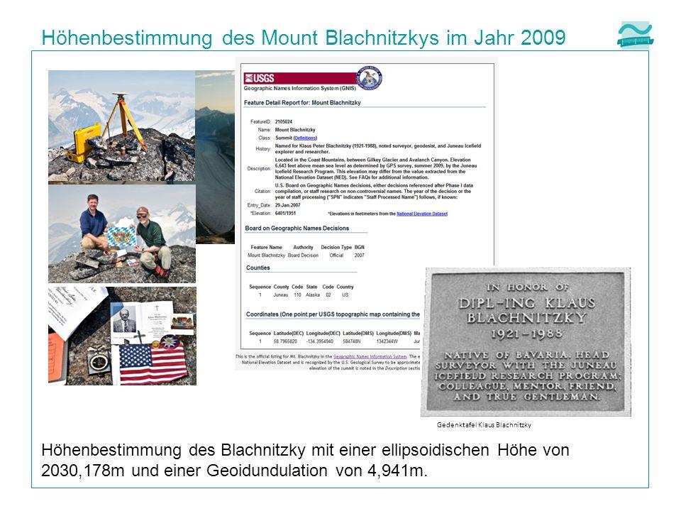 Höhenbestimmung des Mount Blachnitzkys im Jahr 2009 Höhenbestimmung des Blachnitzky mit einer ellipsoidischen Höhe von 2030,178m und einer Geoidundulation von 4,941m.