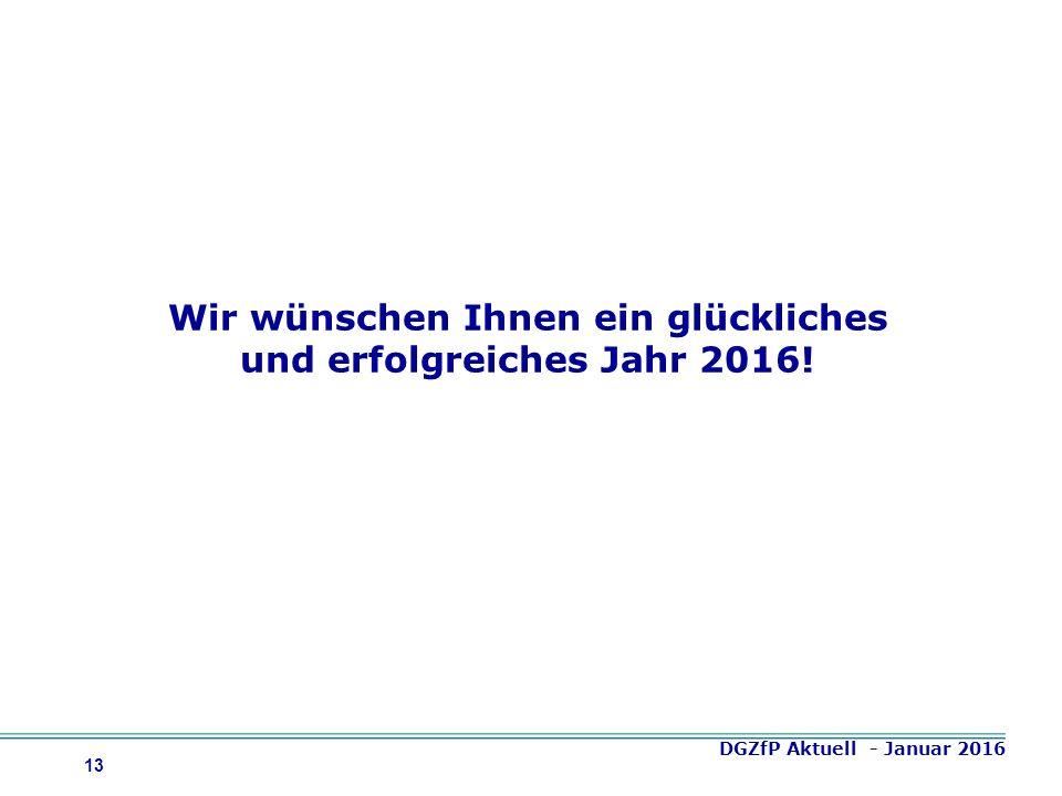 13 Wir wünschen Ihnen ein glückliches und erfolgreiches Jahr 2016! DGZfP Aktuell - Januar 2016