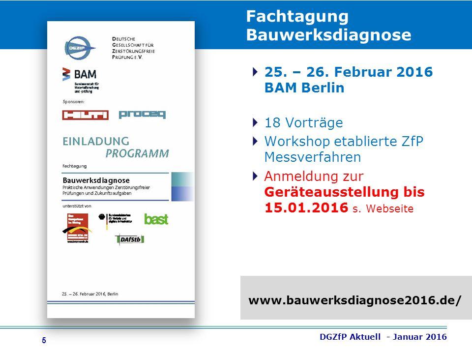 6 9.Fachtagung ZfP im Eisenbahnwesen  15. – 17. März 2016 Wittenberge  33 Vorträge u.a.