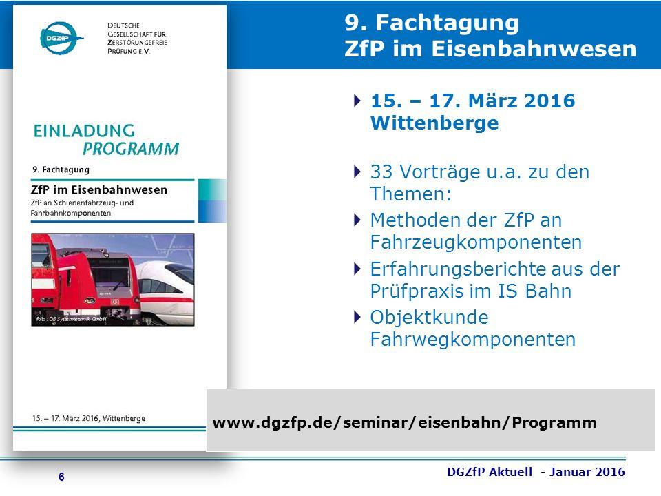 7 Kursusprogramm 2016 DGZfP Aktuell - Januar 2016 ZfP-Ausbildung - Sonderkurse – Prüfungen - Zertifizierung Kursusinhalte perfekt auf die Anforderungen der Industrie zugeschnitten