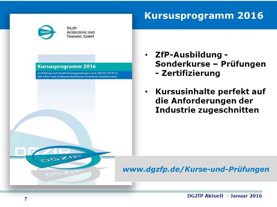 8 RT-Neuordnung  Neue Ausbildungsstruktur in der Radiographie durch zunehmenden Einsatz digitaler Detektoren DGZfP Aktuell - Januar 2016 Ausführliche Hinweise und Termine: www.dgzfp.de/Kurse-und-Prüfungen/RT-Durchstrahlungsprüfung