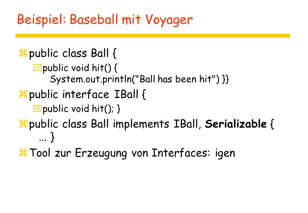 Starten und Aufrufen eines Dienstes zHTTP-Server, RMI-Daemon und Jini Lookup-Server starten yjava -cp /usr/remote/java/jini1_0/lib/jini-examples.jar com.sun.jini.example.service.StartService zServer: ysun> java -Djava.rmi.server.codebase=http://localhost:8000/batBall/ - Djava.security.policy=/jini1_0/batball/policy.all BallStarter ysun| Ball started an registered at Lookup-Server ysun| ServiceId is f7a17bde-e40b-42cb-94d4-bb6d37a999b8 zClient: ylin> java -Djava.security.policy=/jini1_0/batball/policy.all Bat ysun| Ball has been hit ylin| I hit the ball