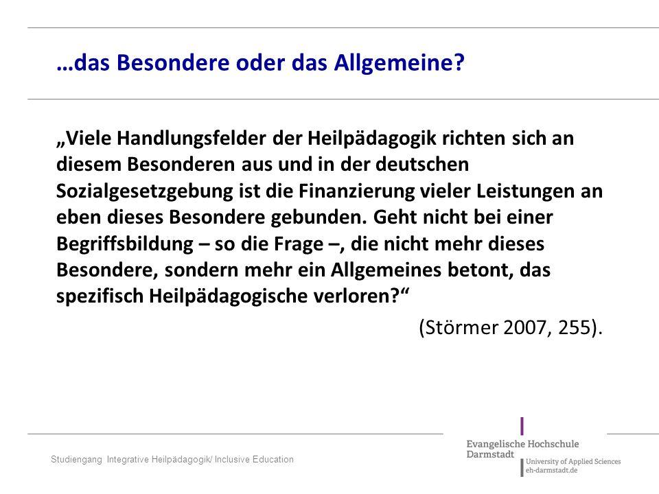 """Studiengang Integrative Heilpädagogik/ Inclusive Education """"Viele Handlungsfelder der Heilpädagogik richten sich an diesem Besonderen aus und in der deutschen Sozialgesetzgebung ist die Finanzierung vieler Leistungen an eben dieses Besondere gebunden."""