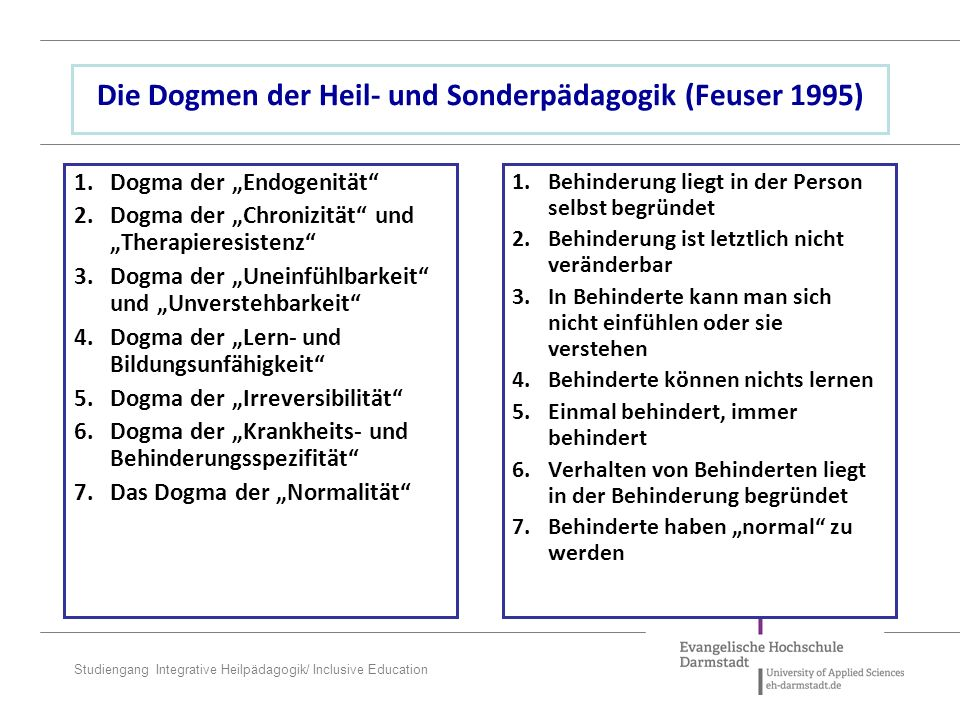 "Studiengang Integrative Heilpädagogik/ Inclusive Education 1.Dogma der ""Endogenität"" 2.Dogma der ""Chronizität"" und ""Therapieresistenz"" 3.Dogma der ""Un"