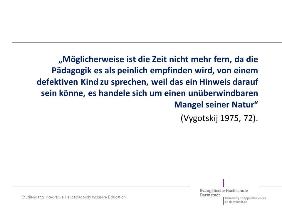 Studiengang Integrative Heilpädagogik/ Inclusive Education an die Stelle normativer bzw.