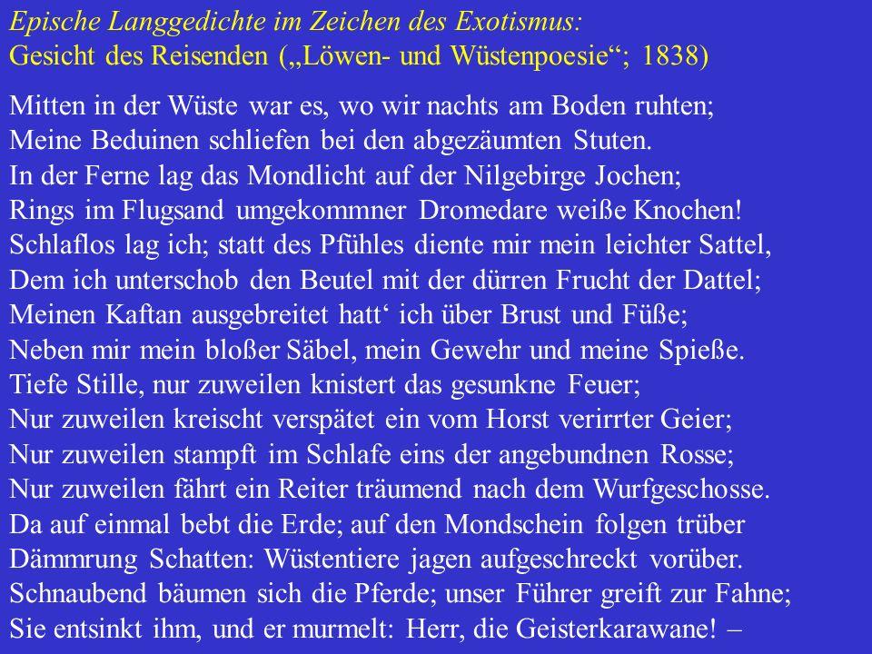 """Epische Langgedichte im Zeichen des Exotismus: Gesicht des Reisenden (""""Löwen- und Wüstenpoesie""""; 1838) Mitten in der Wüste war es, wo wir nachts am Bo"""