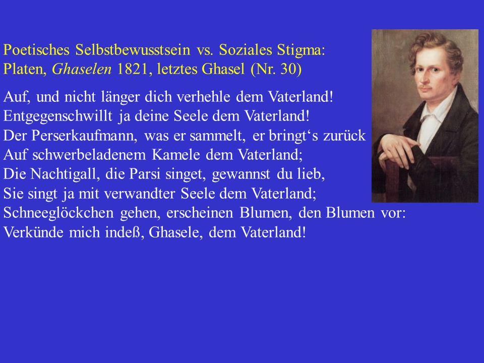 Poetisches Selbstbewusstsein vs. Soziales Stigma: Platen, Ghaselen 1821, letztes Ghasel (Nr. 30) Auf, und nicht länger dich verhehle dem Vaterland! En