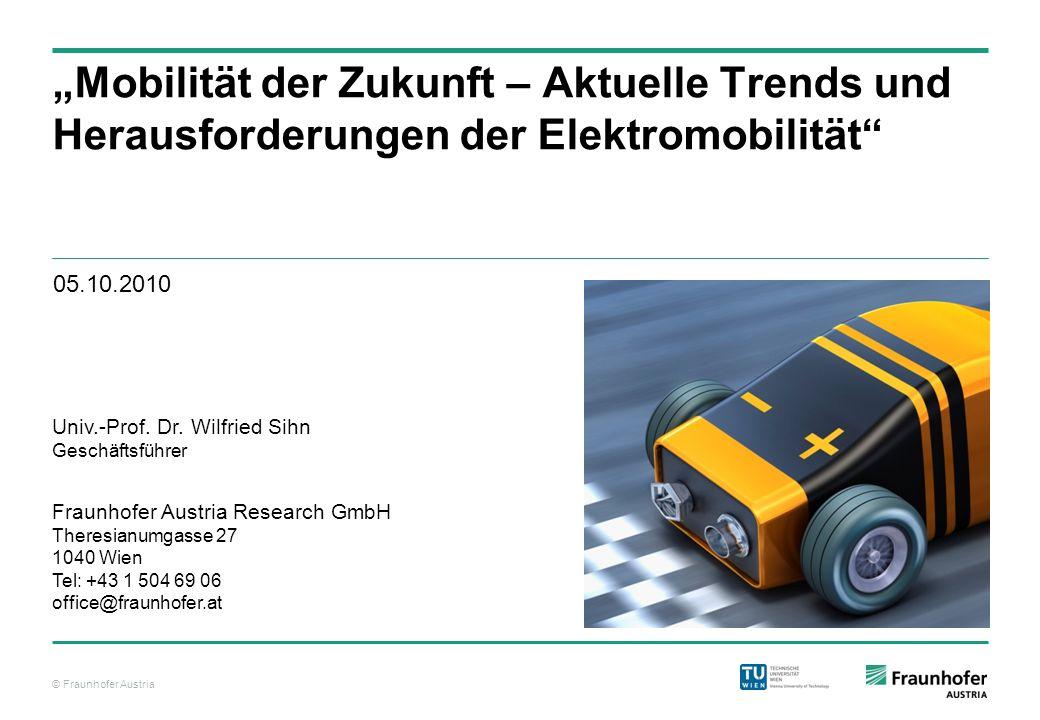 """© Fraunhofer Austria """"Mobilität der Zukunft – Aktuelle Trends und Herausforderungen der Elektromobilität"""" Fraunhofer Austria Research GmbH Theresianum"""