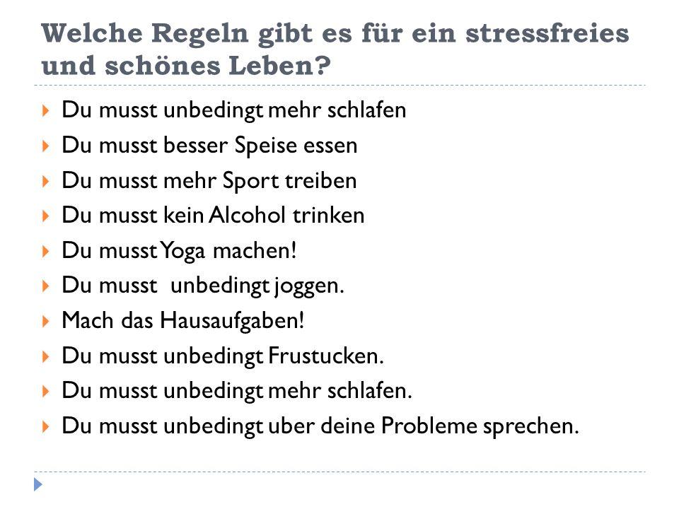 Welche Regeln gibt es für ein stressfreies und schönes Leben.