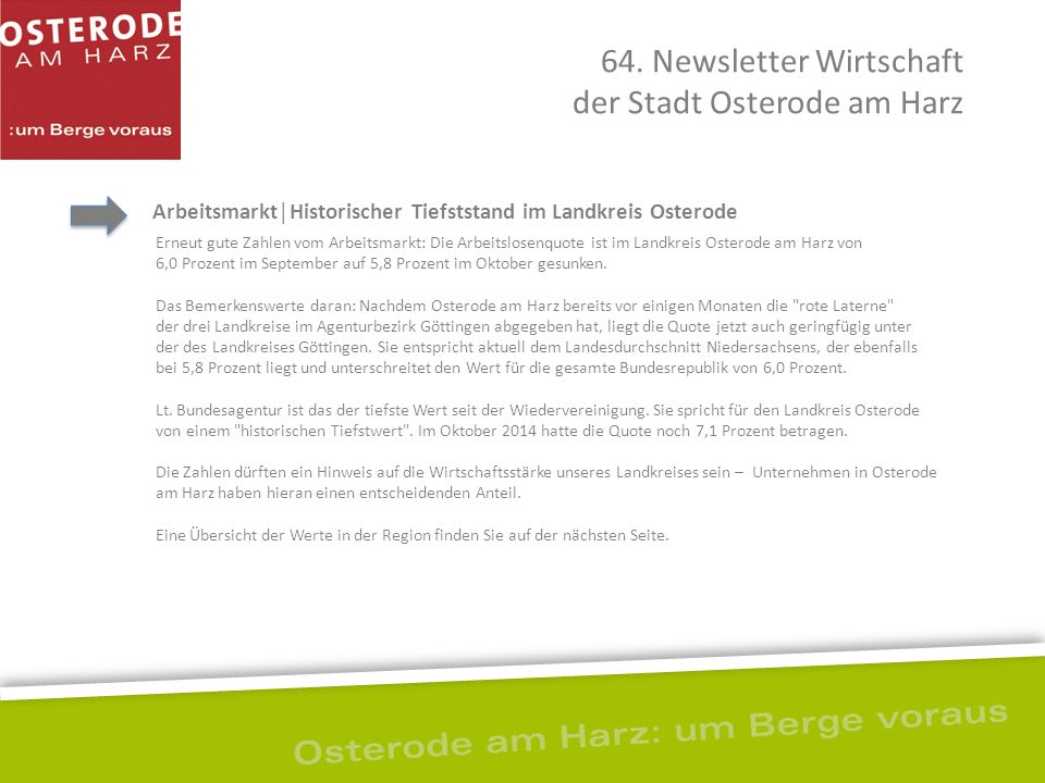 Arbeitsmarkt│Historischer Tiefststand im Landkreis Osterode 64. Newsletter Wirtschaft der Stadt Osterode am Harz Erneut gute Zahlen vom Arbeitsmarkt: