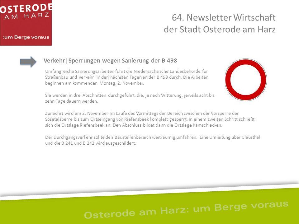 Verkehr│Sperrungen wegen Sanierung der B 498 64. Newsletter Wirtschaft der Stadt Osterode am Harz Umfangreiche Sanierungsarbeiten führt die Niedersäch