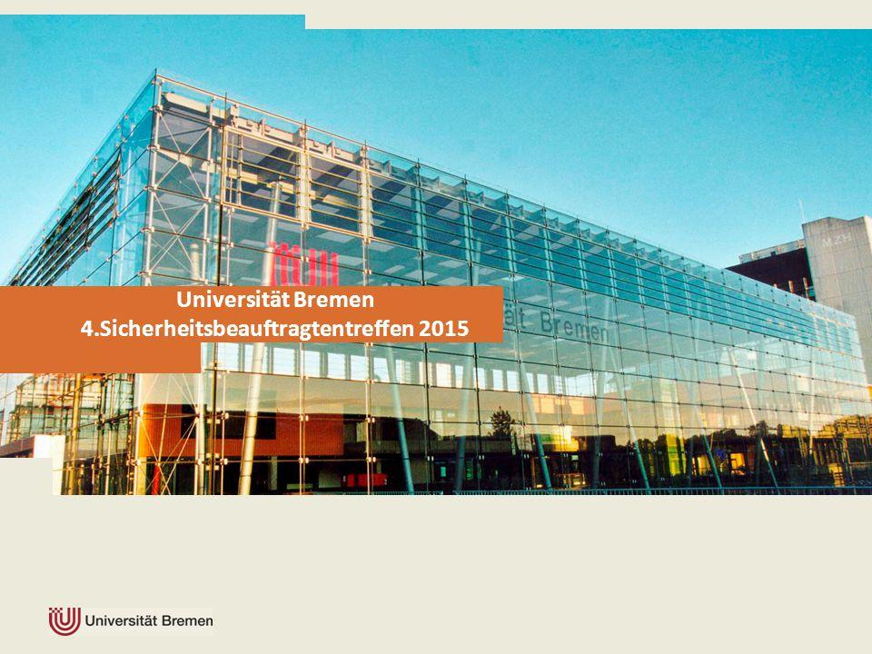 Universität Bremen 4.Sicherheitsbeauftragtentreffen 2015