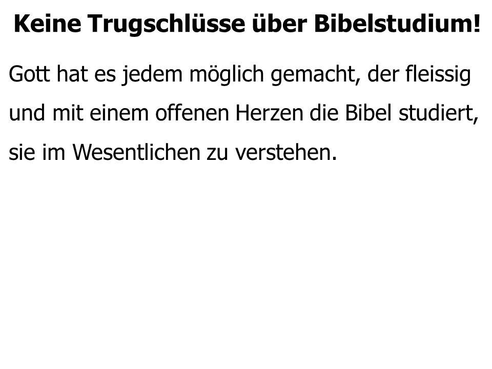 Keine Trugschlüsse über Bibelstudium.