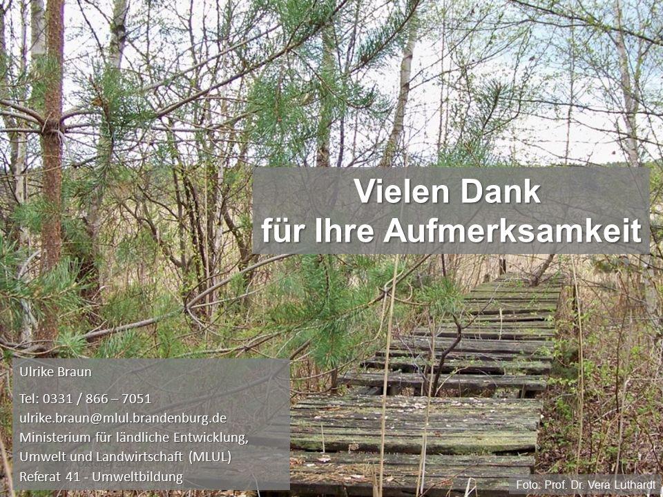 17. Oktober 2015 Ulrike Braun Tel: 0331 / 866 – 7051 ulrike.braun@mlul.brandenburg.de Ministerium für ländliche Entwicklung, Umwelt und Landwirtschaft