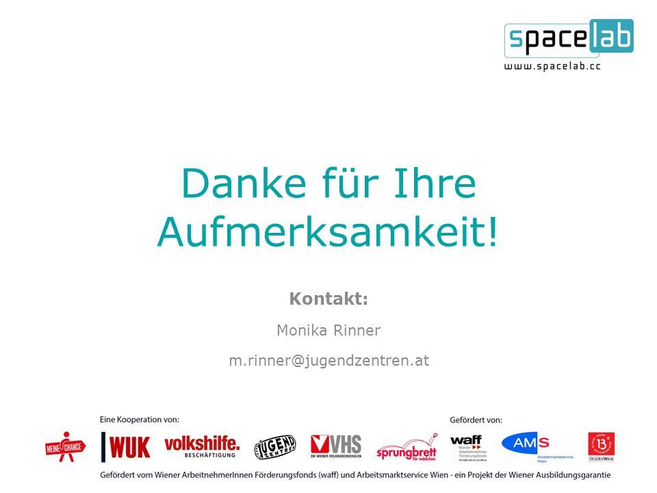 Danke für Ihre Aufmerksamkeit! Kontakt: Monika Rinner m.rinner@jugendzentren.at
