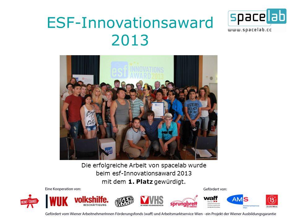 ESF-Innovationsaward 2013 Die erfolgreiche Arbeit von spacelab wurde beim esf-Innovationsaward 2013 mit dem 1.