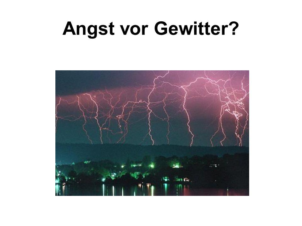 Angst vor Gewitter?