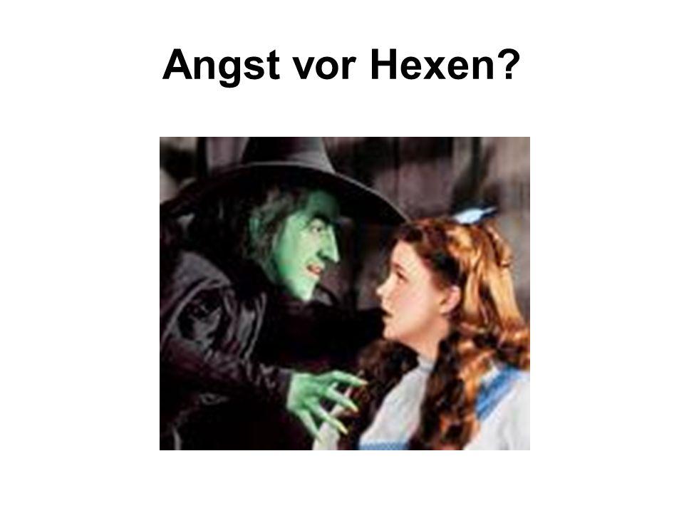 Angst vor Hexen?