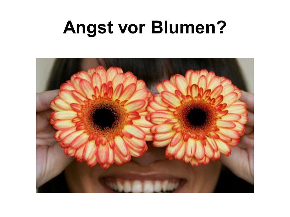 Angst vor Blumen?