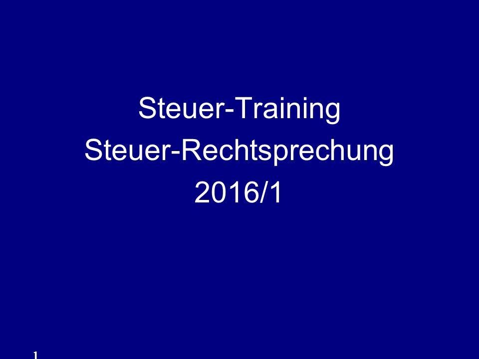 1 Steuer-Training Steuer-Rechtsprechung 2016/1