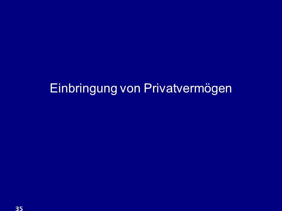 35 Einbringung von Privatvermögen