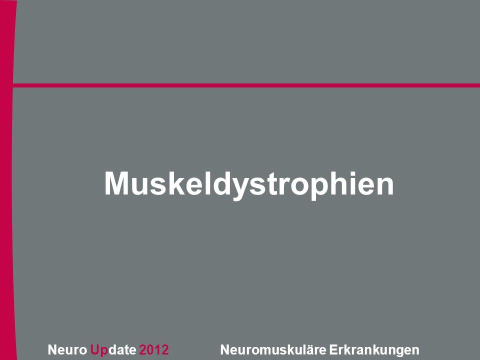 Neuro Update 2012 Neuromuskuläre Erkrankungen Muskeldystrophien
