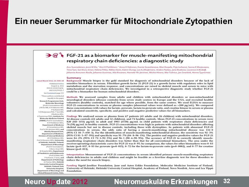 Neuro Update 2012 Neuromuskuläre Erkrankungen 32 Ein neuer Serummarker für Mitochondriale Zytopathien
