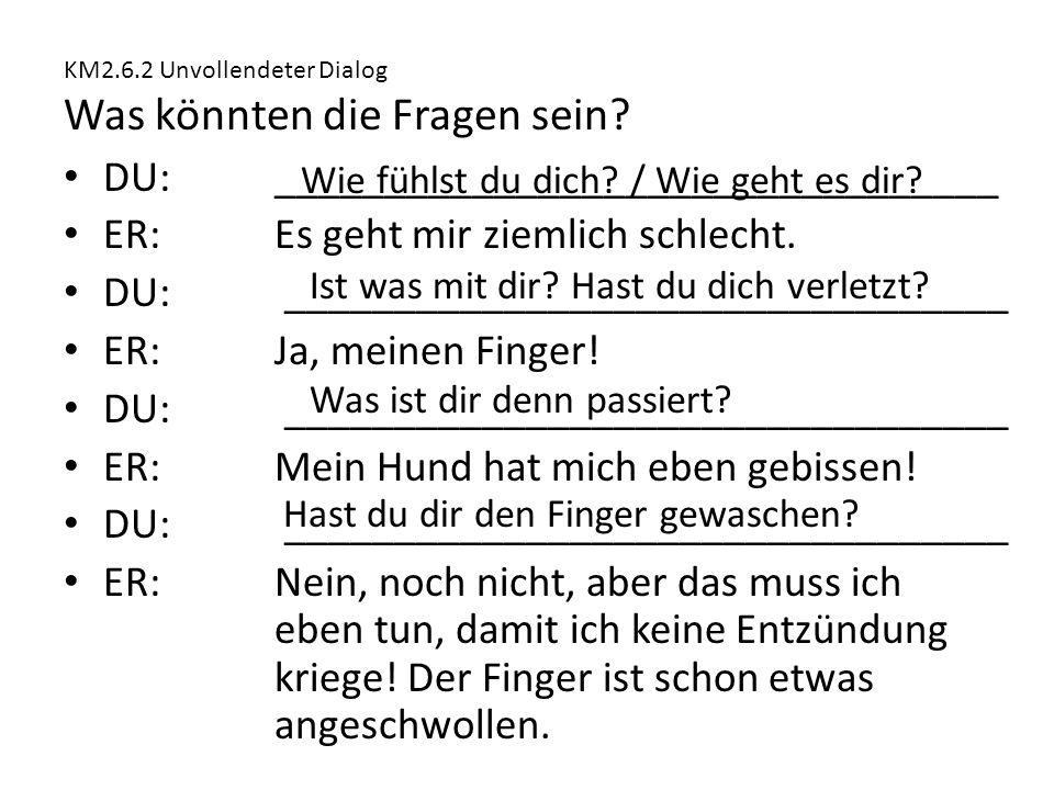 KM2.6.2 Unvollendeter Dialog Was könnten die Fragen sein.